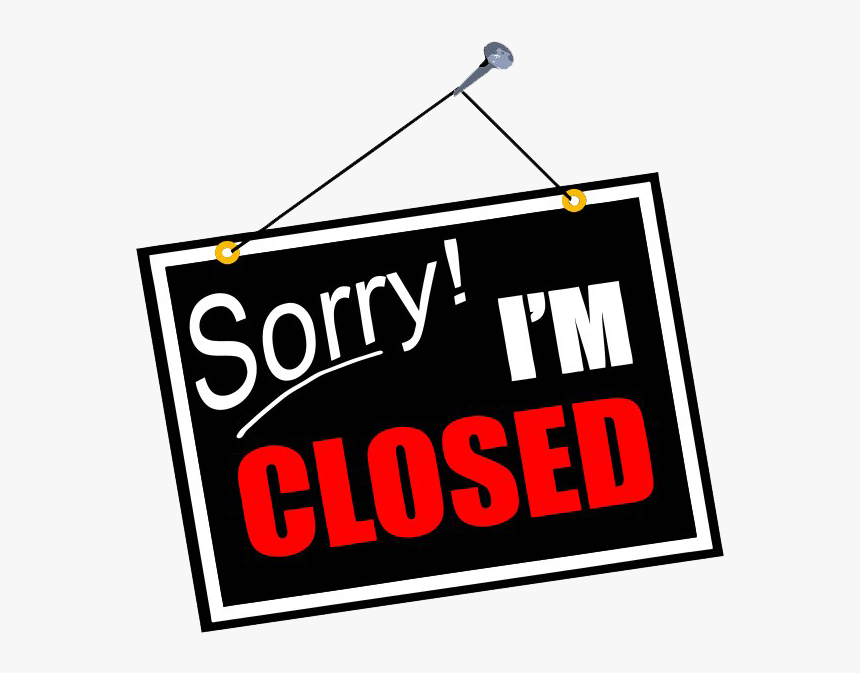 9 99776 Sorry We Are Closed Png Transparent Image Sorry
